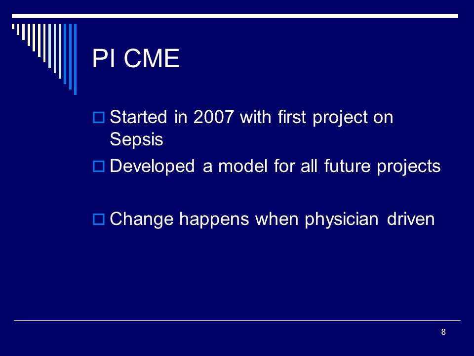 PI CME Started in 2007 with first project on Sepsis