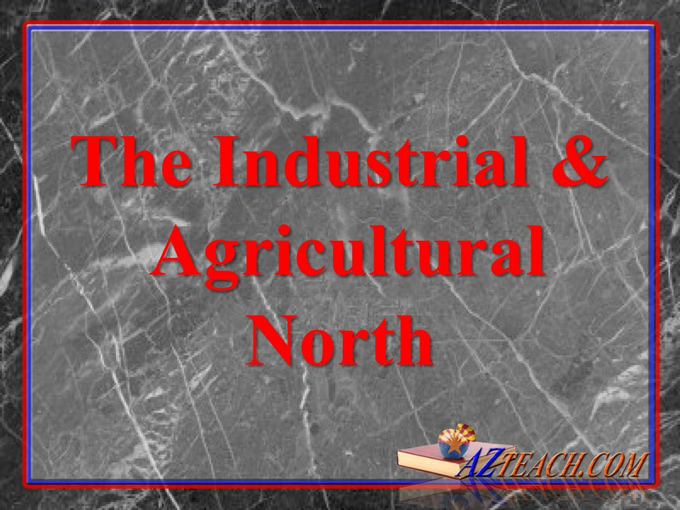 The Industrial & Agricultural North