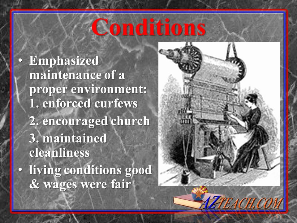 Conditions Emphasized maintenance of a proper environment: 1. enforced curfews. 2. encouraged church.