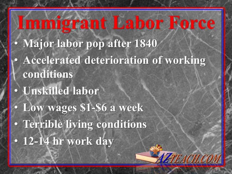 Immigrant Labor Force Major labor pop after 1840