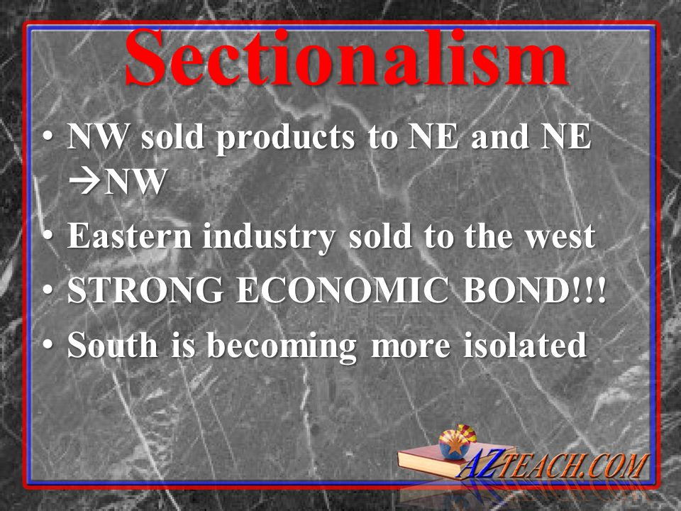 Sectionalism NW sold products to NE and NE NW