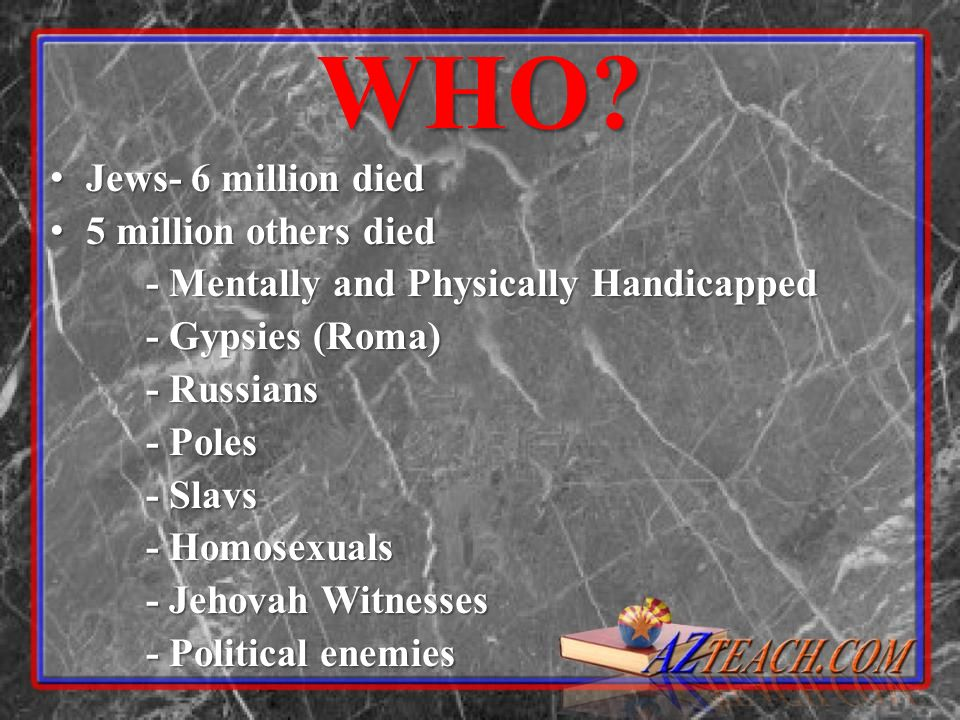 WHO Jews- 6 million died 5 million others died