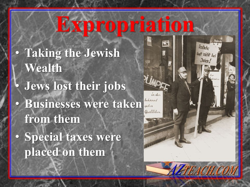 Expropriation Taking the Jewish Wealth Jews lost their jobs
