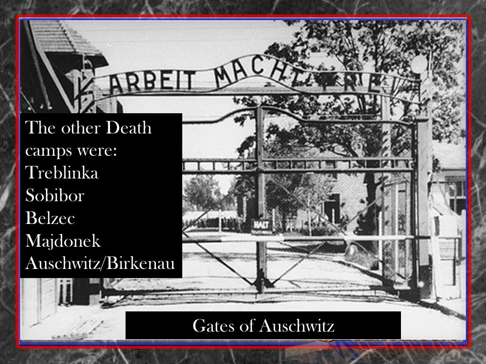 The other Death camps were: