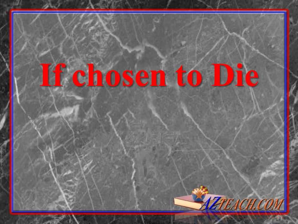 If chosen to Die