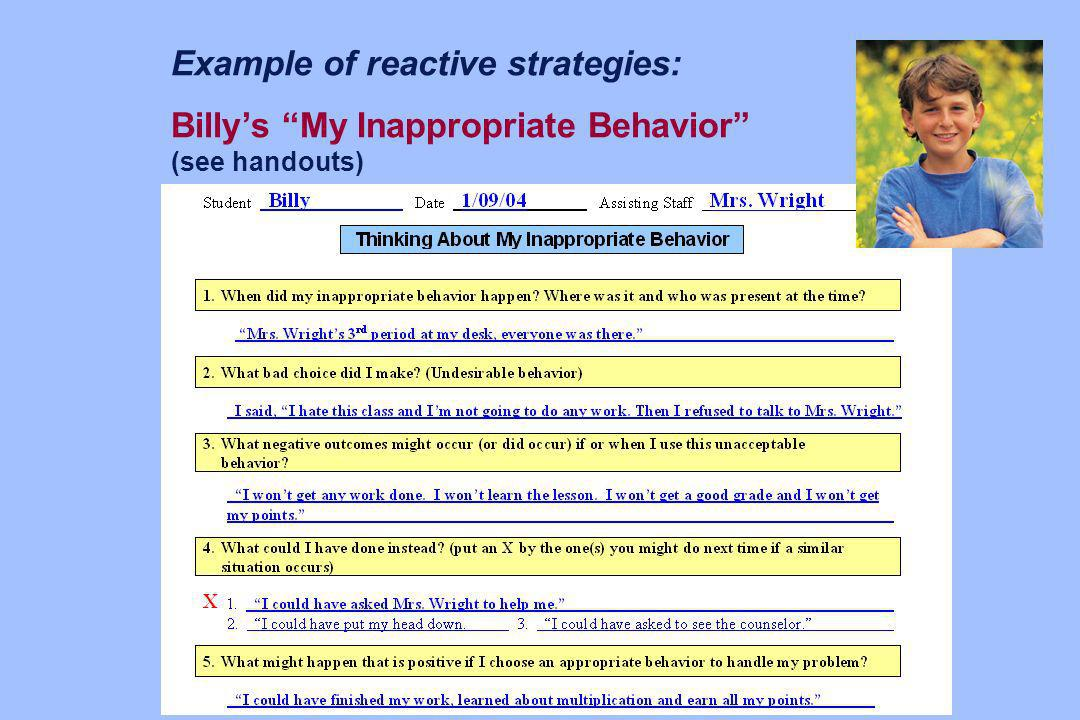 Example of reactive strategies: Billy's My Inappropriate Behavior