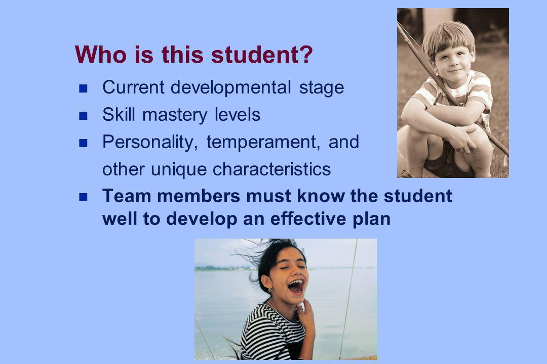Who is this student Current developmental stage Skill mastery levels