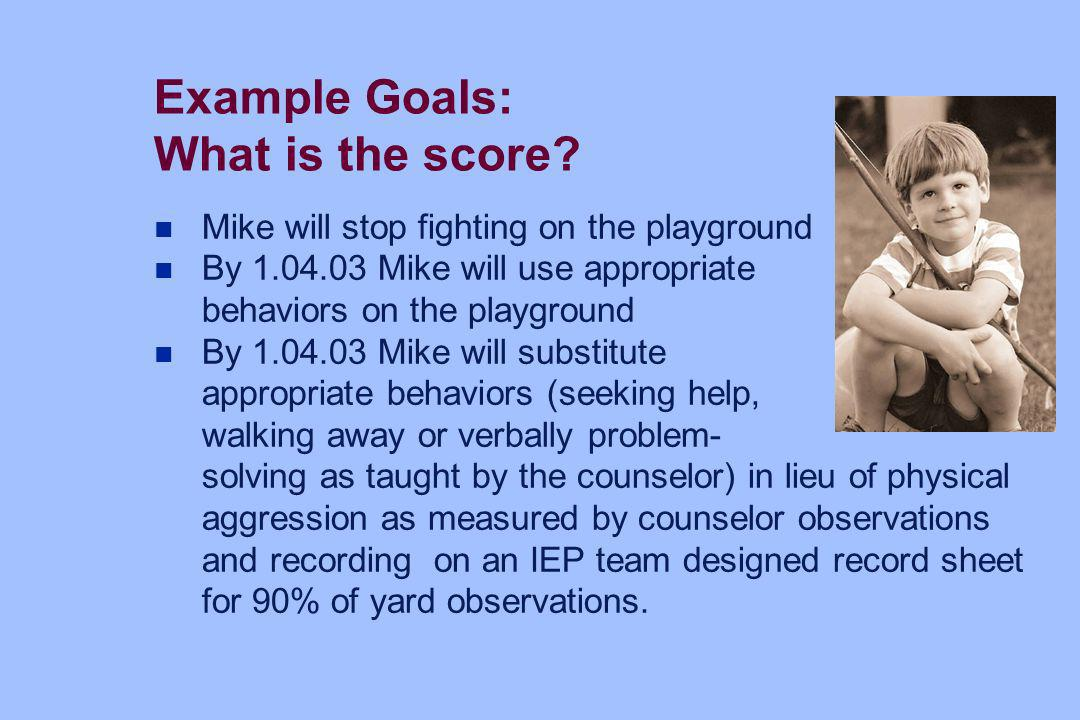 Example Goals: What is the score
