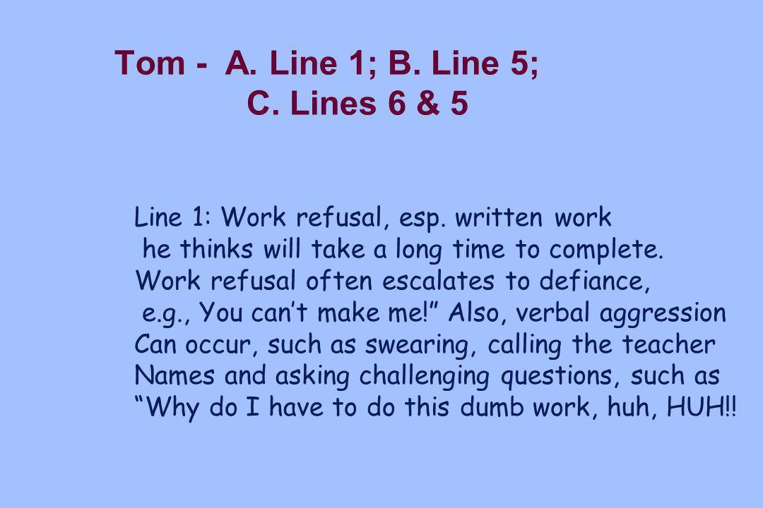 Tom - A. Line 1; B. Line 5; C. Lines 6 & 5