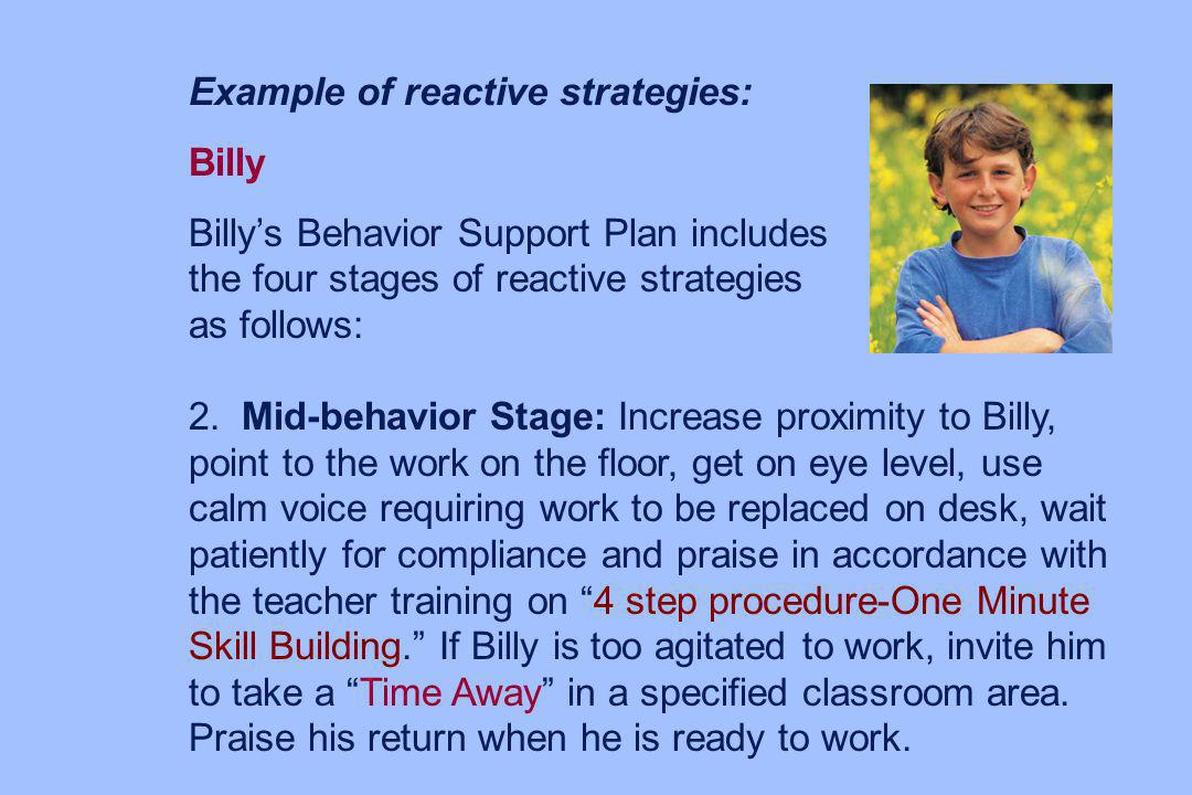Example of reactive strategies: