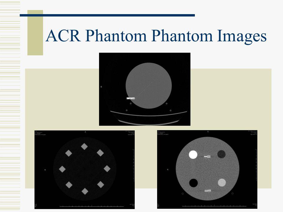 ACR Phantom Phantom Images