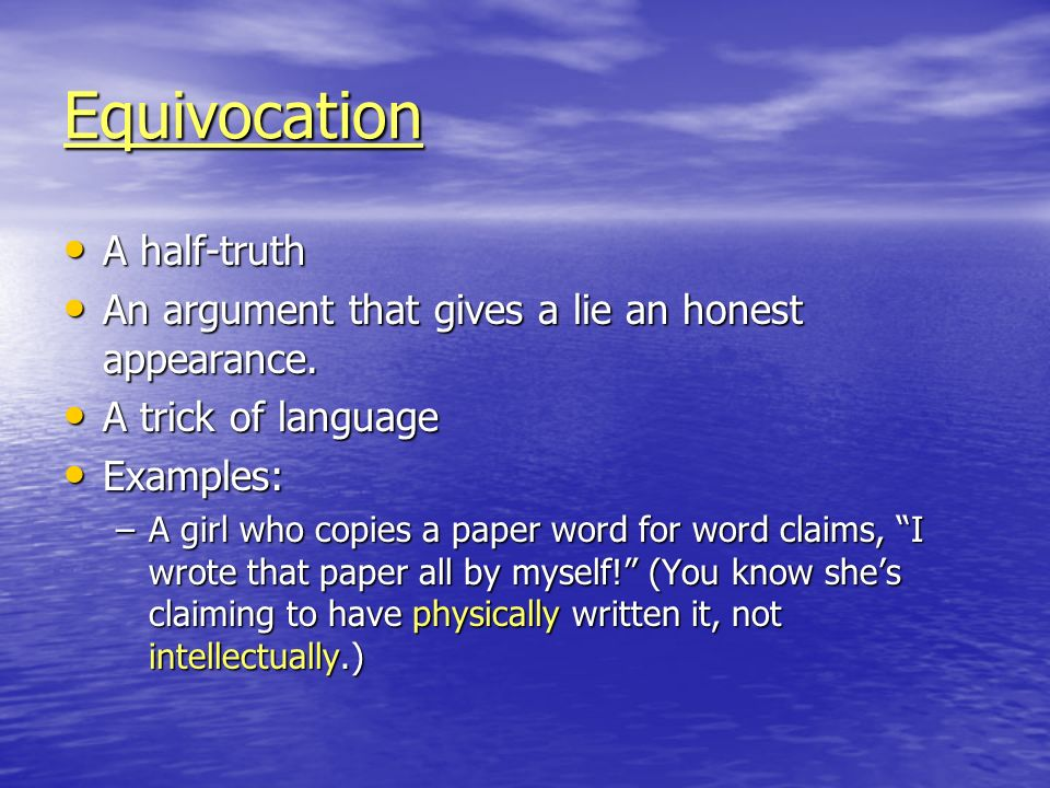Equivocation A half-truth