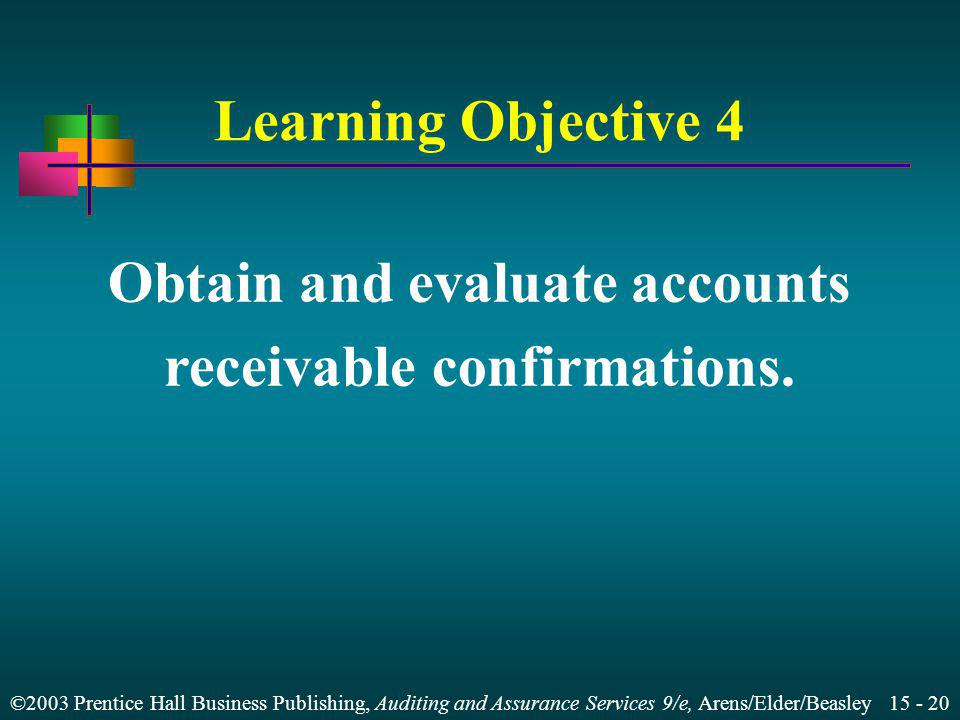 Obtain and evaluate accounts receivable confirmations.