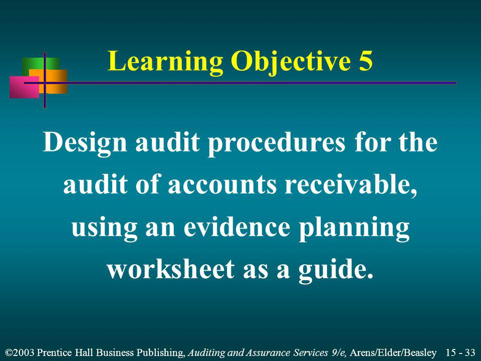 Design audit procedures for the audit of accounts receivable,
