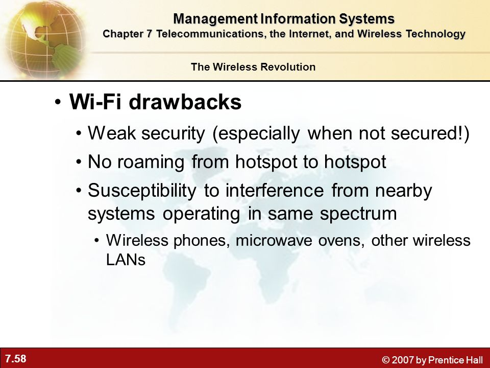 Wi-Fi drawbacks Weak security (especially when not secured!)
