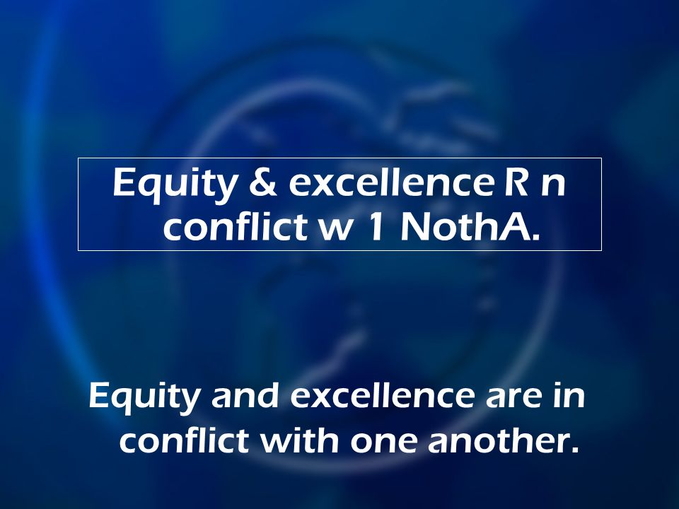 Equity & excellence R n conflict w 1 NothA.