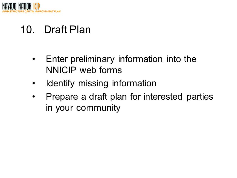 Draft Plan Enter preliminary information into the NNICIP web forms