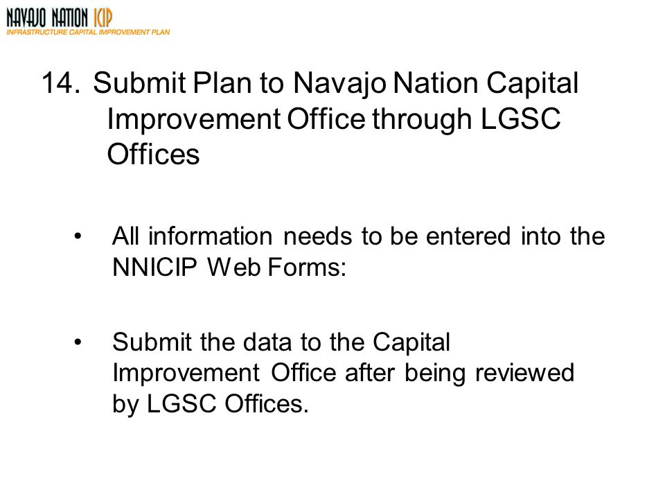 Submit Plan to Navajo Nation Capital. Improvement Office through LGSC