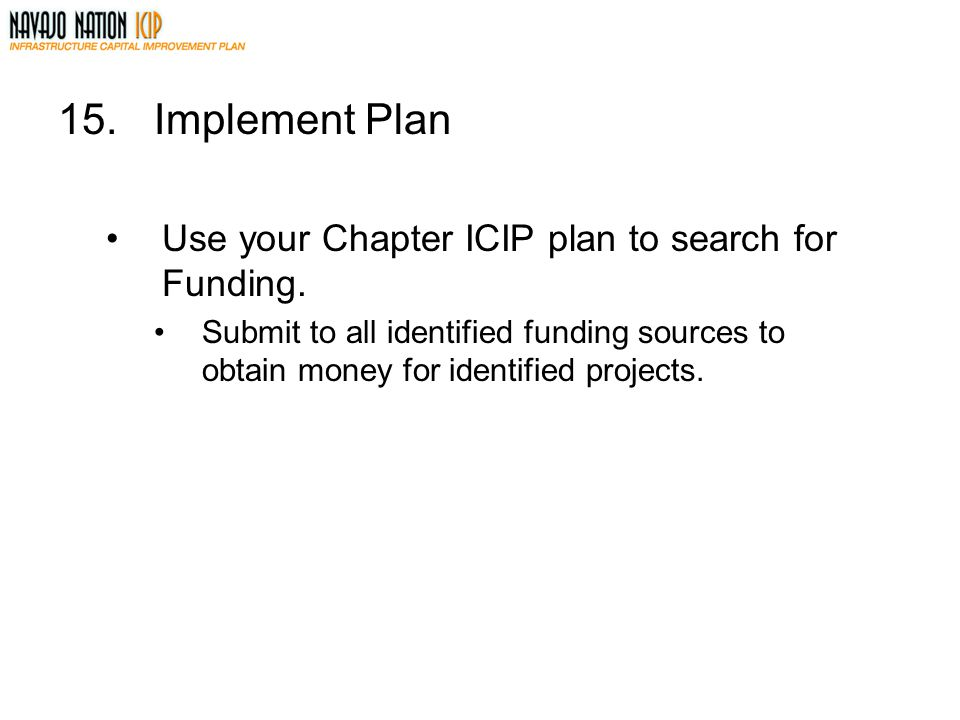 15. Implement Plan Use your Chapter ICIP plan to search for Funding.