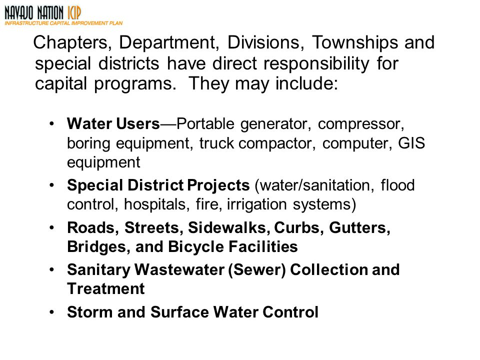 Chapters, Department, Divisions, Townships and special districts have direct responsibility for capital programs. They may include: