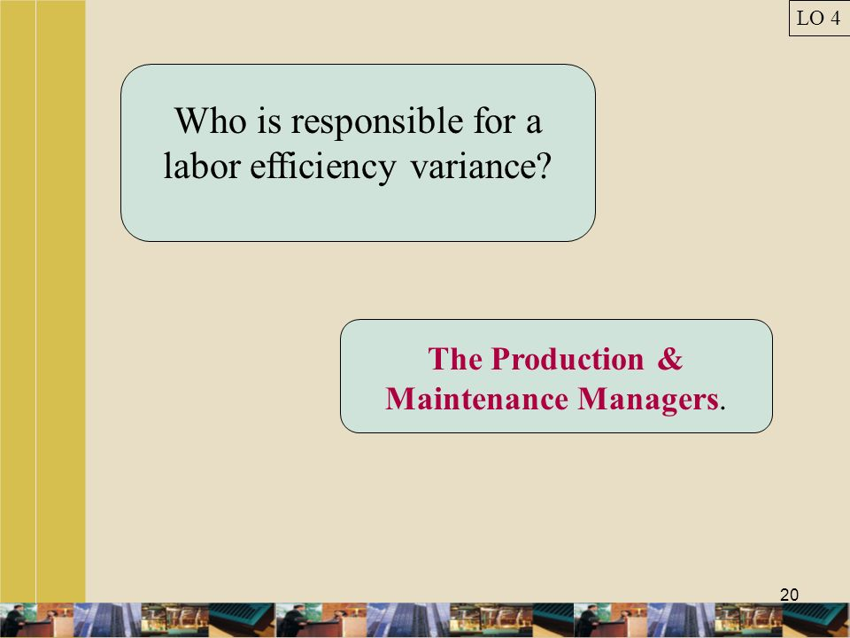Who is responsible for a labor efficiency variance