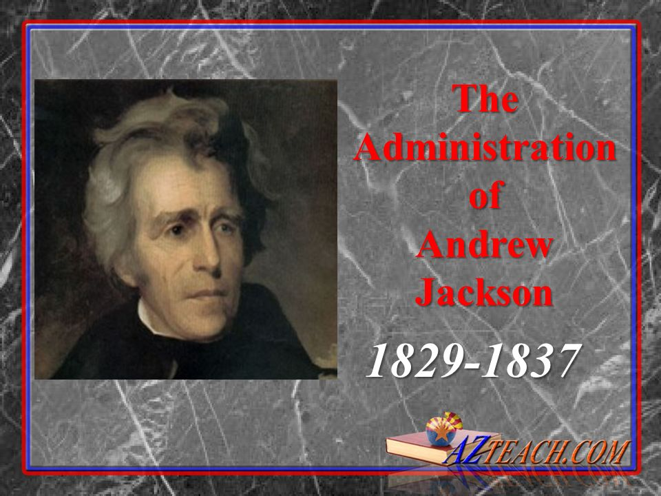 The Administration of Andrew Jackson