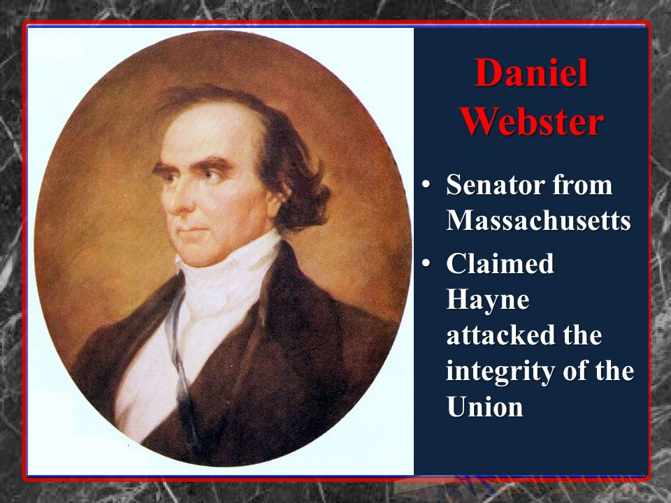 Daniel Webster Senator from Massachusetts