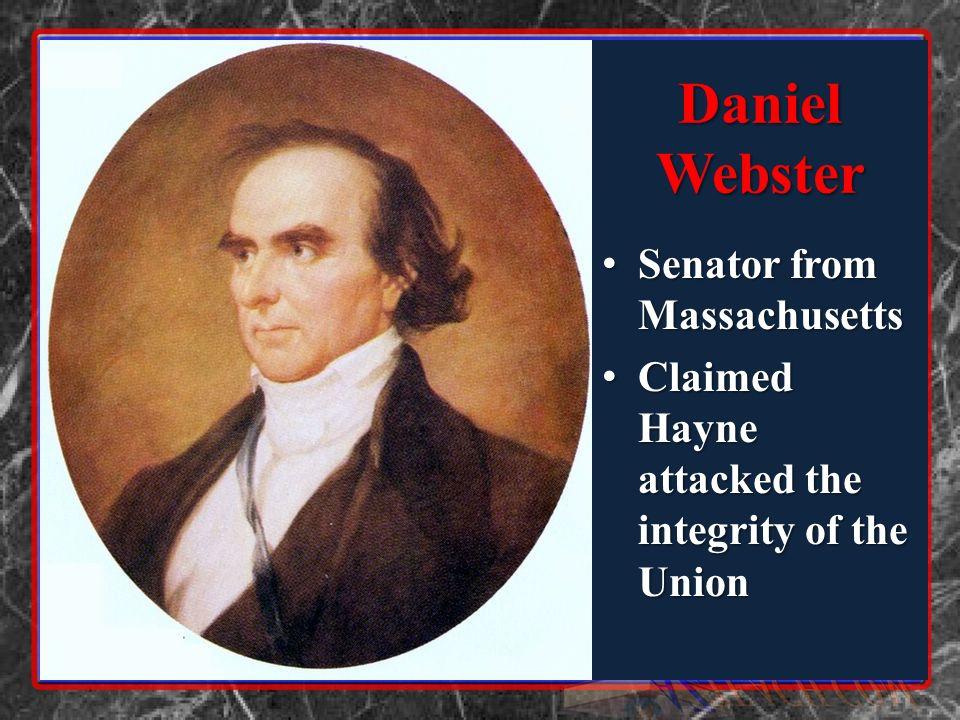 Daniel Webster Senator from Massachusetts