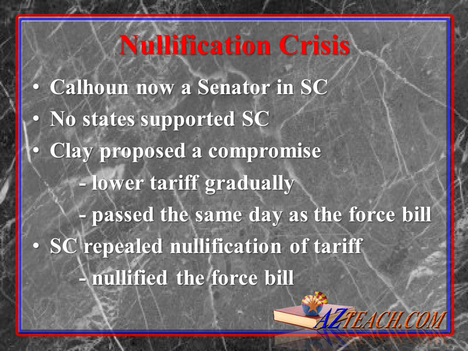 Nullification Crisis Calhoun now a Senator in SC