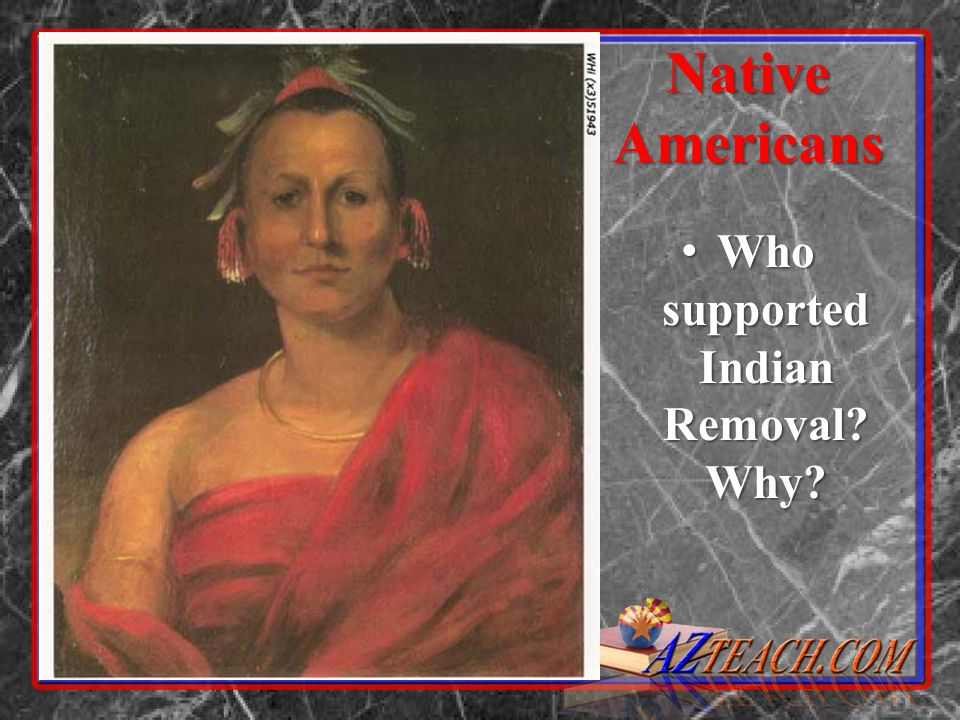 Who supported Indian Removal Why