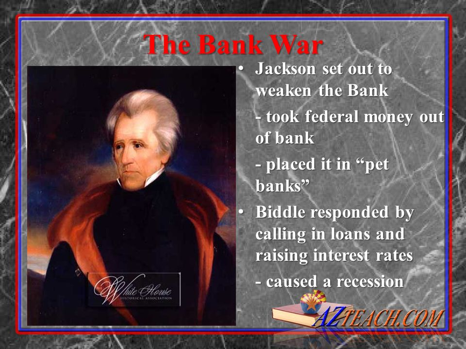 The Bank War Jackson set out to weaken the Bank