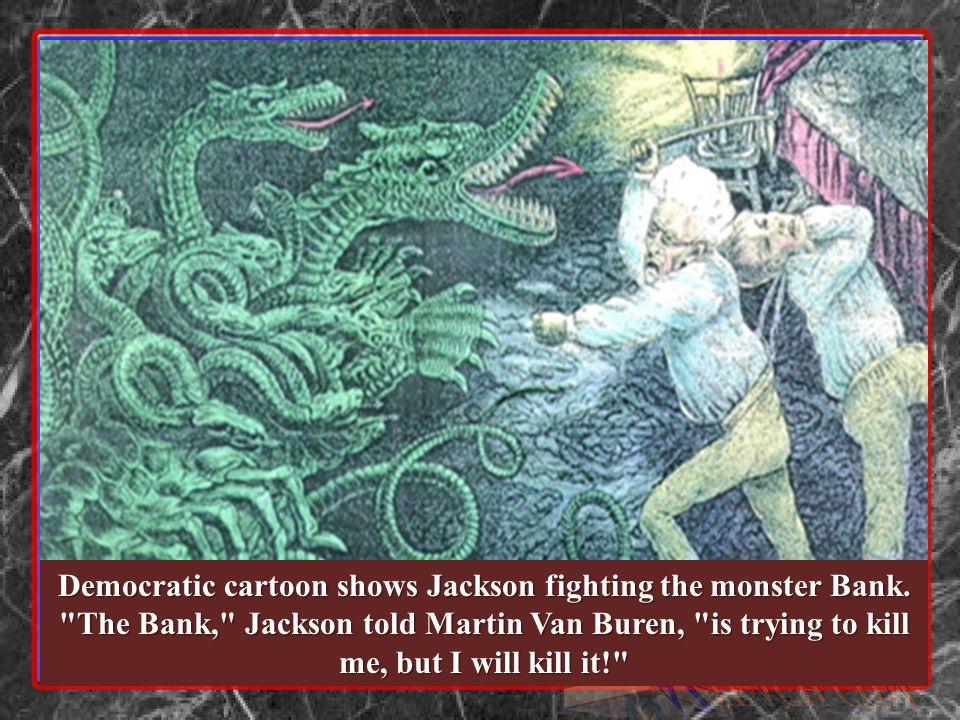 Democratic cartoon shows Jackson fighting the monster Bank