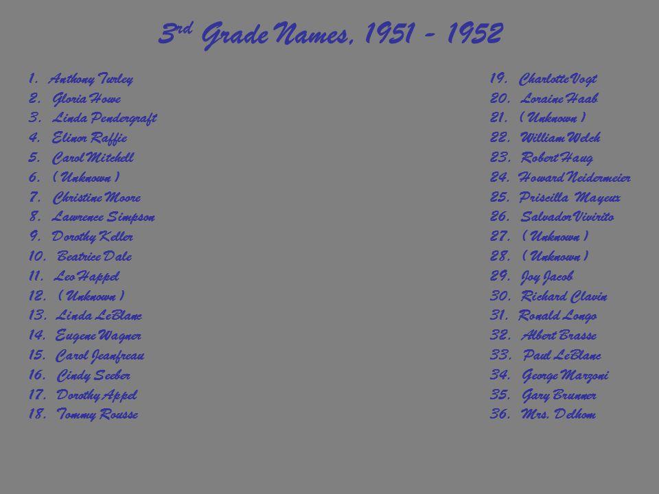 3rd Grade Names, 1951 - 1952 1. Anthony Turley 19. Charlotte Vogt