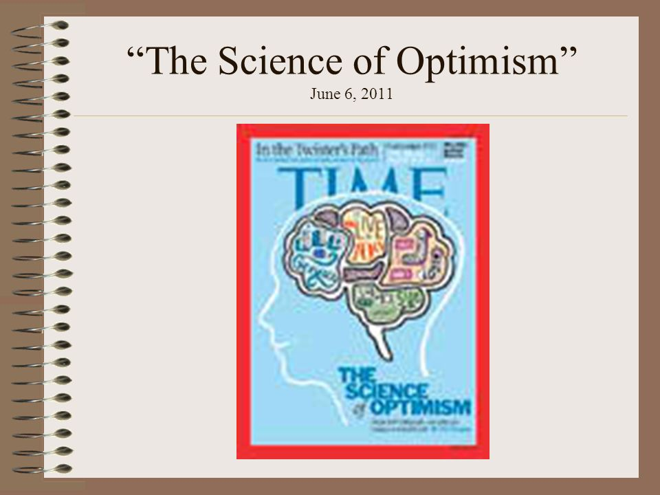 The Science of Optimism June 6, 2011