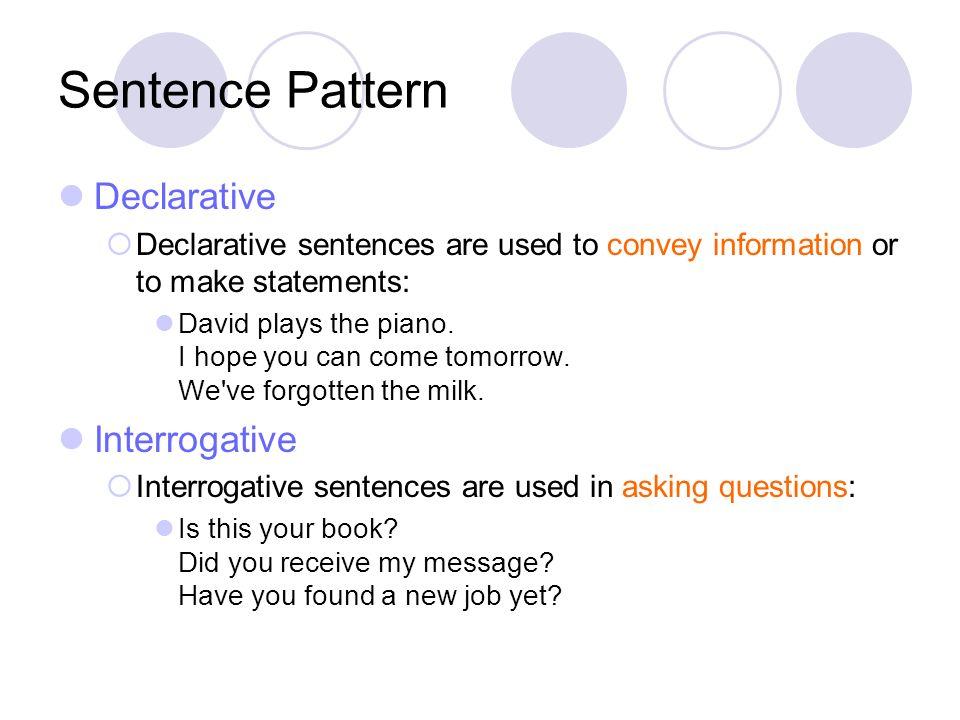 Sentence Pattern Declarative Interrogative
