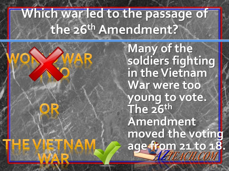 Which war led to the passage of the 26th Amendment