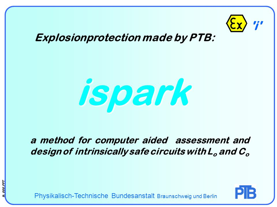 ispark i Explosionprotection made by PTB: