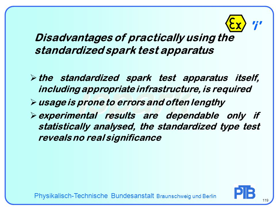 i Disadvantages of practically using the standardized spark test apparatus.