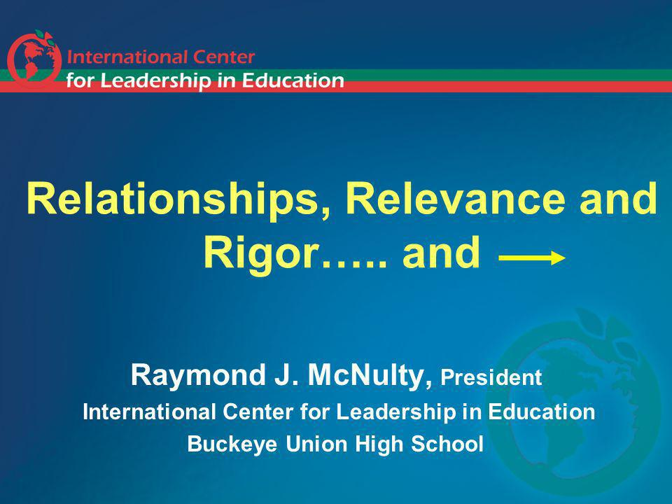 Relationships, Relevance and Rigor….. and