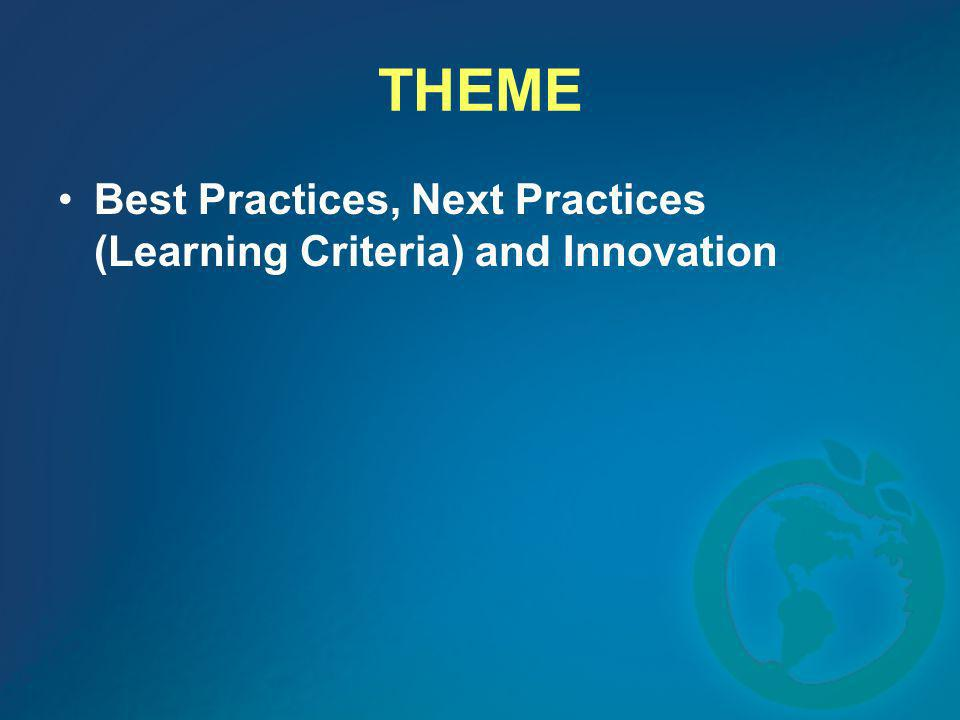 THEME Best Practices, Next Practices (Learning Criteria) and Innovation