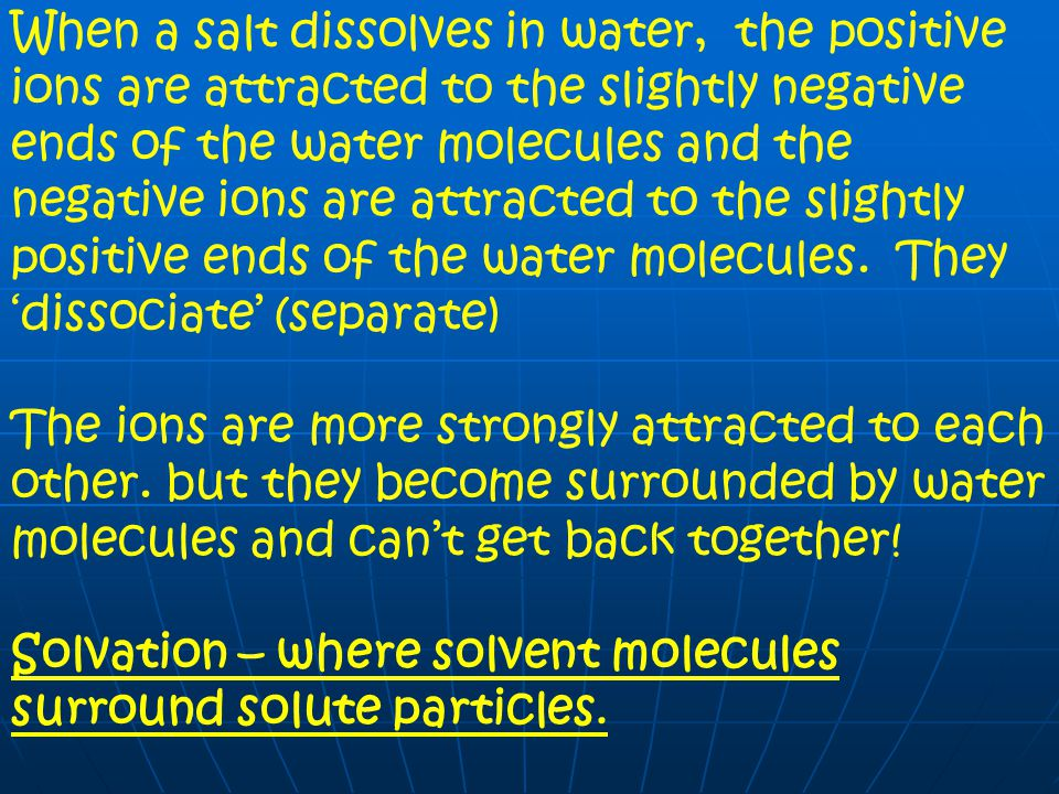 When a salt dissolves in water, the positive