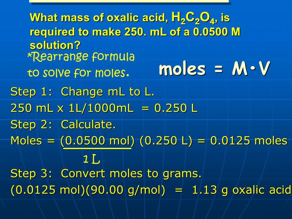 moles = M•V What mass of oxalic acid, H2C2O4, is