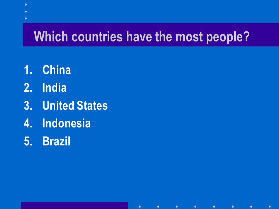 Which countries have the most people