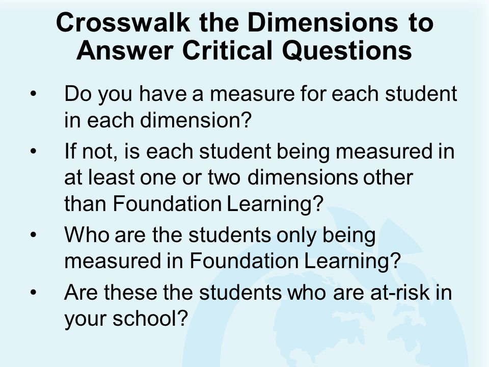 Crosswalk the Dimensions to Answer Critical Questions