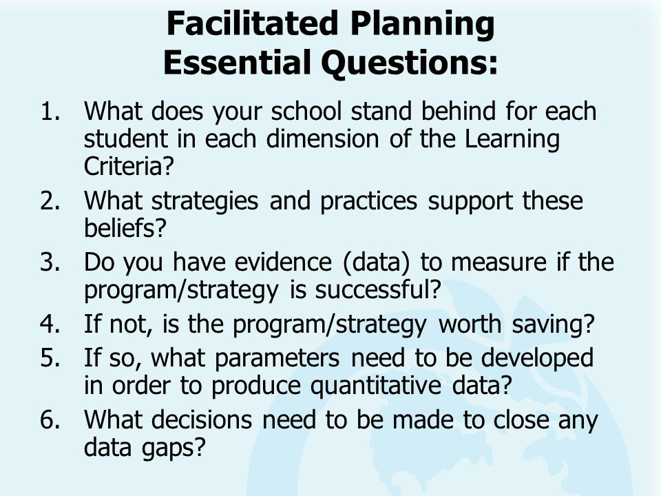 Facilitated Planning Essential Questions: