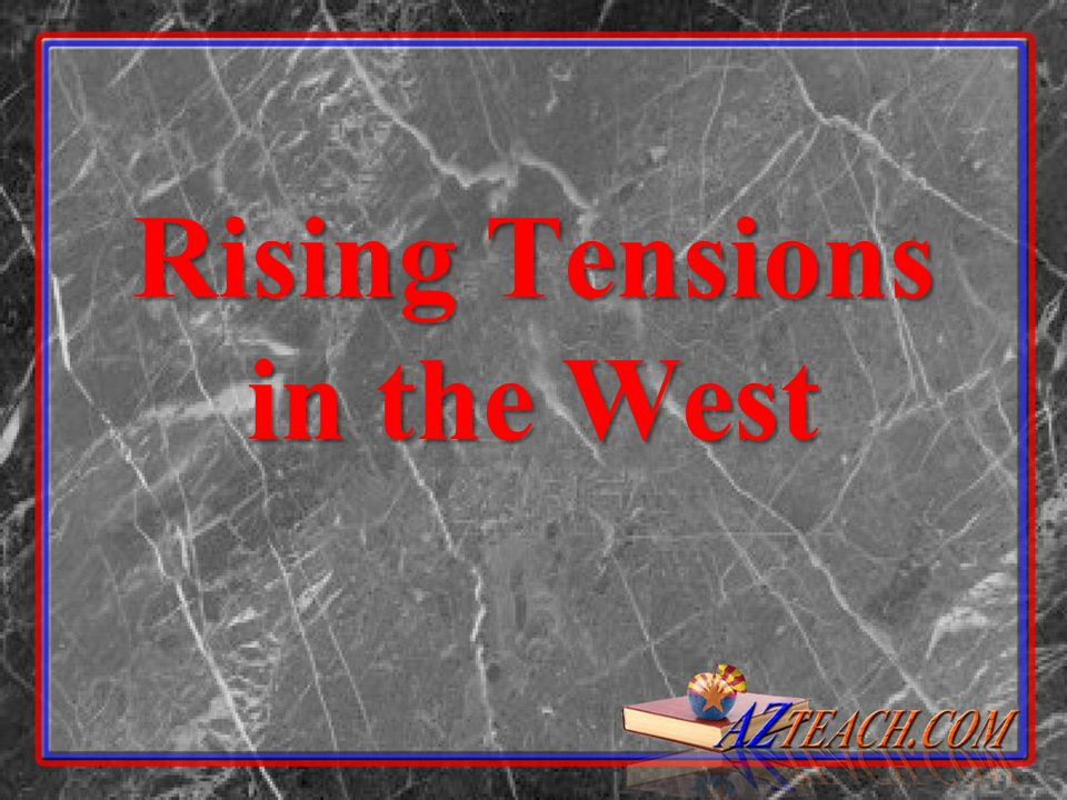Rising Tensions in the West