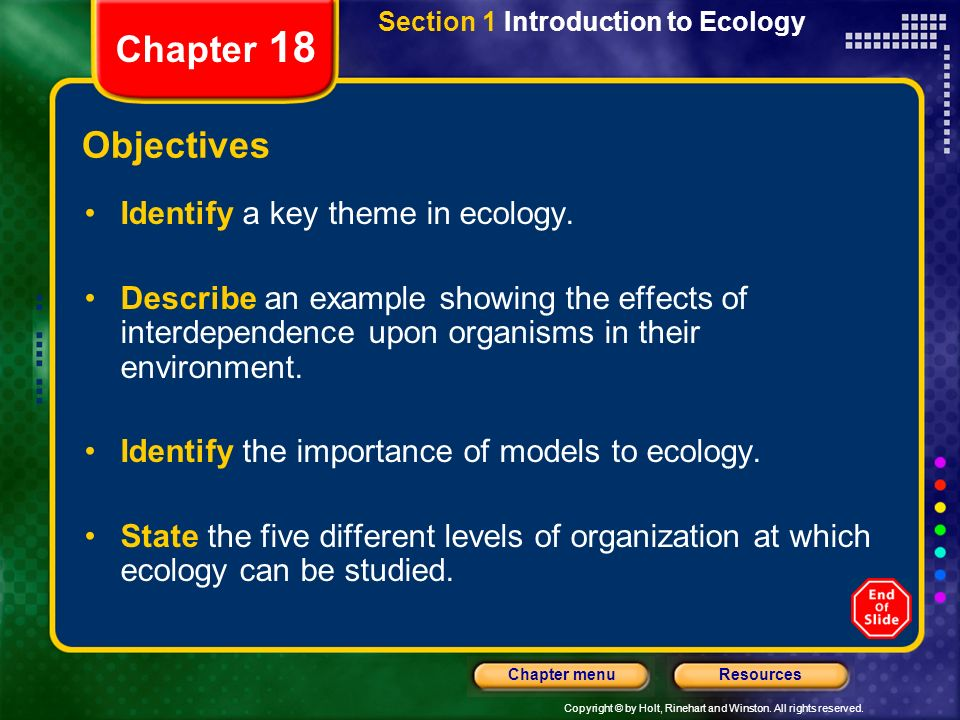 Chapter 18 Objectives Identify a key theme in ecology.