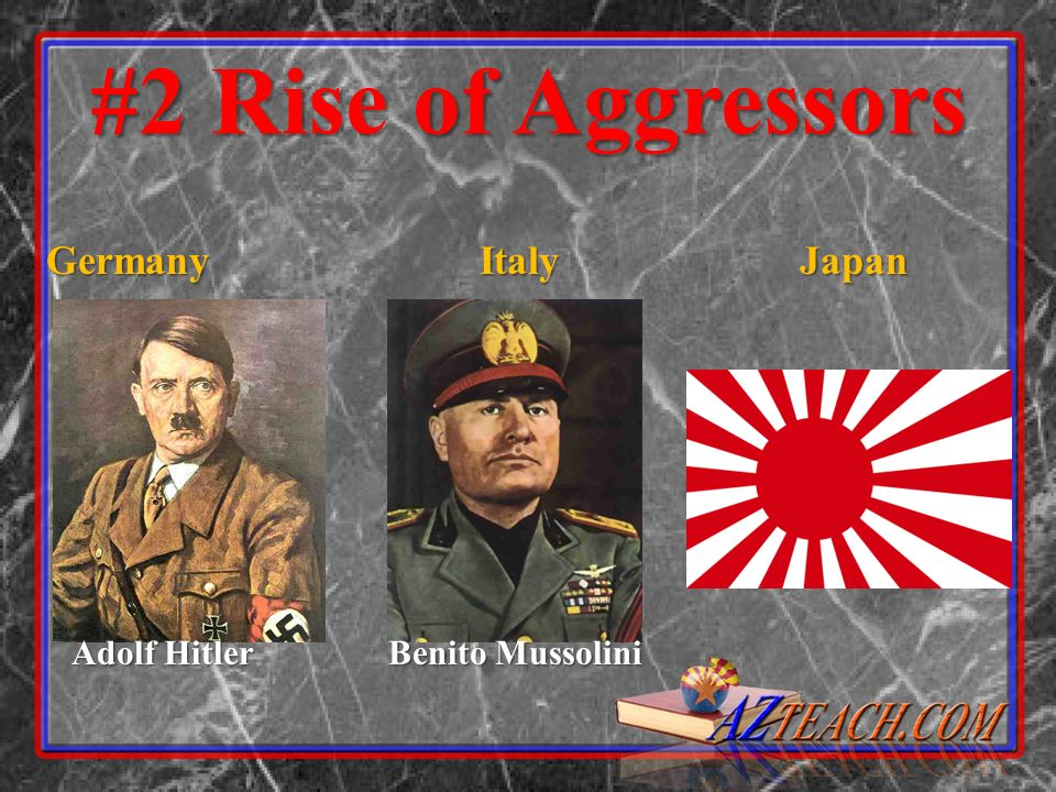 #2 Rise of Aggressors Germany Italy Japan Adolf Hitler