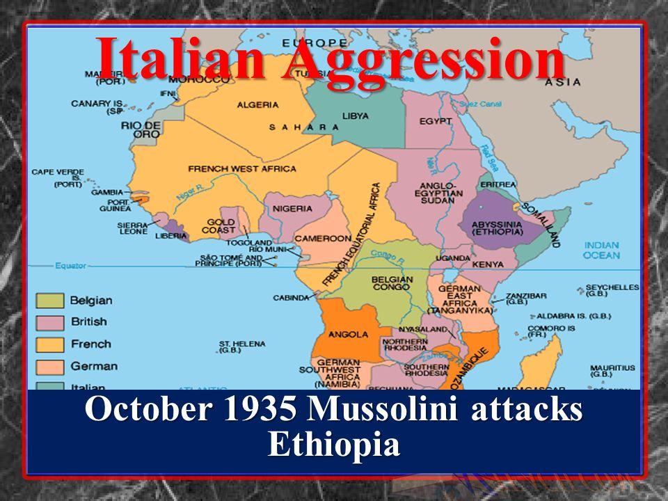 October 1935 Mussolini attacks Ethiopia