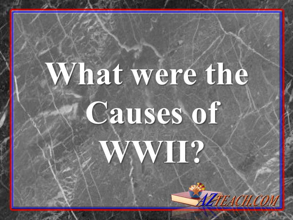 What were the Causes of WWII